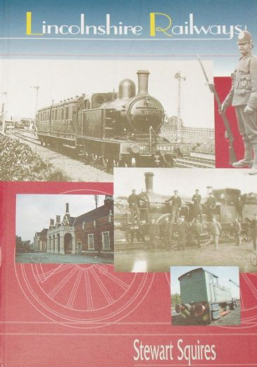 Lincolnshire Railways, by Stewart Squires